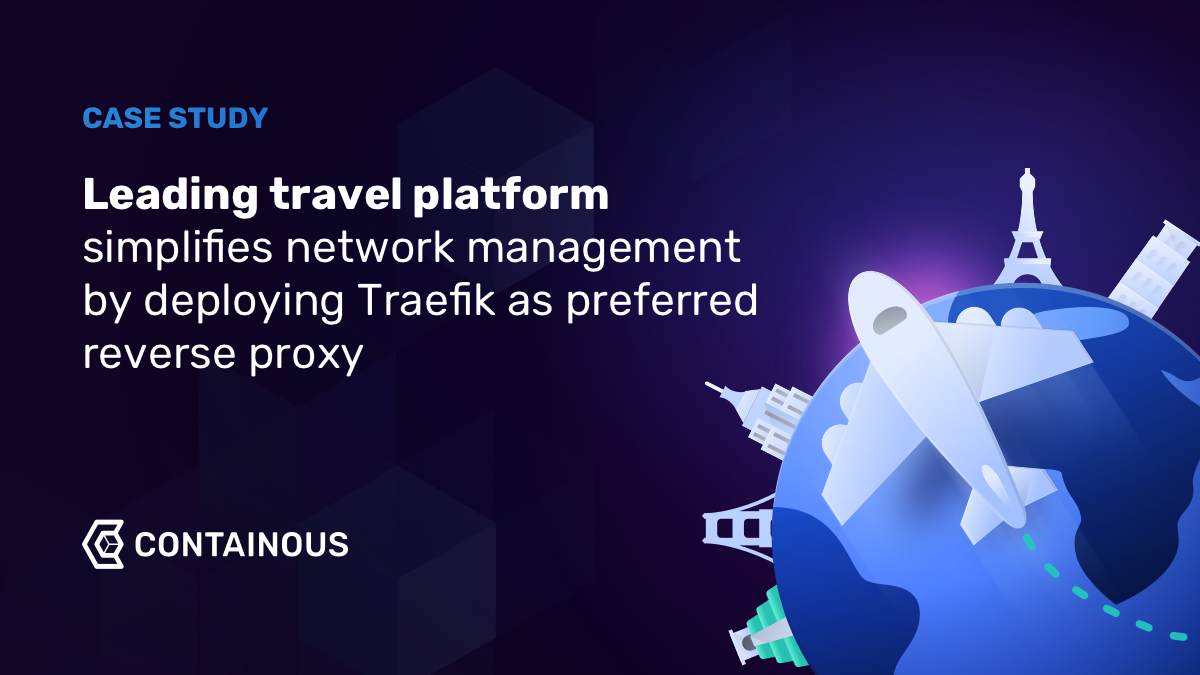 Leading travel platform simplifies network management by deploying Traefik as preferred reverse proxy