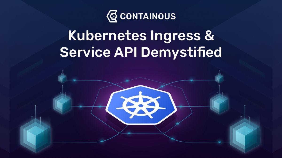 Kubernetes Ingress & Service API Demystified