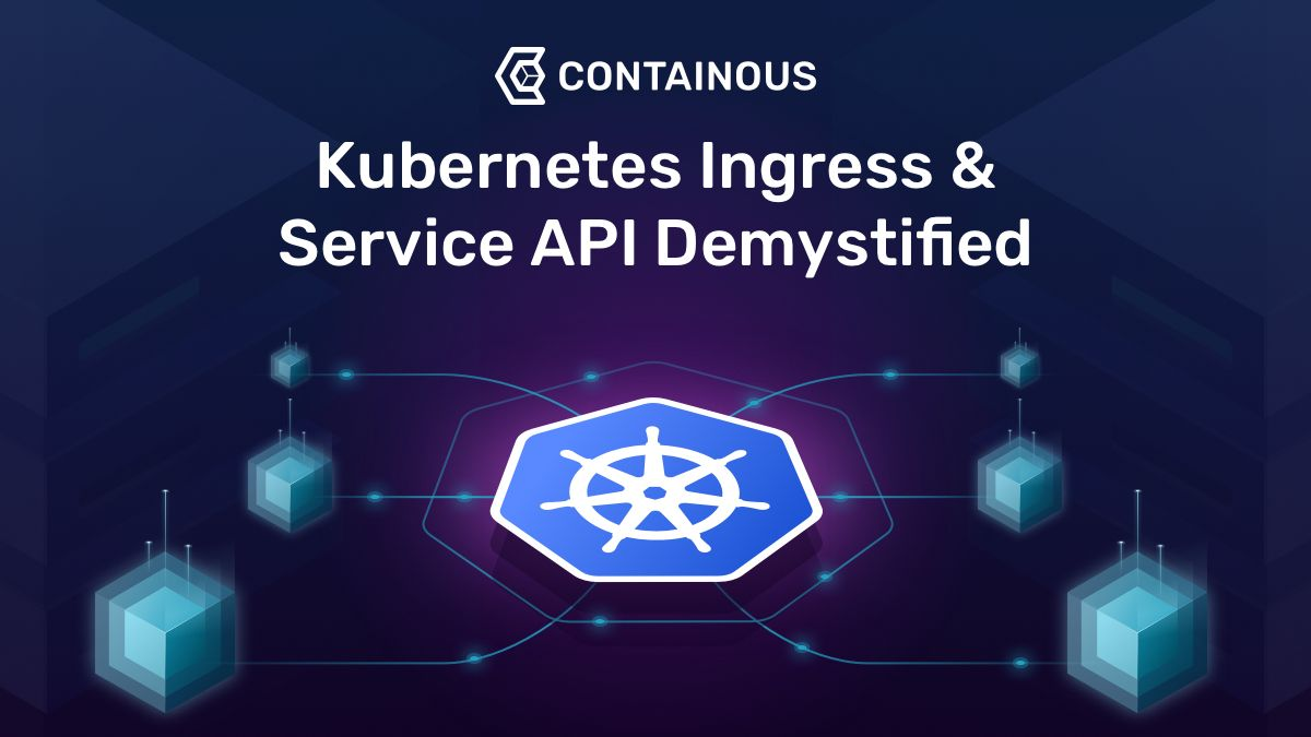 Kubernetes Ingress & Service API Demystified