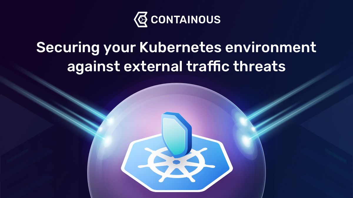 Securing your Kubernetes environment against external traffic threats
