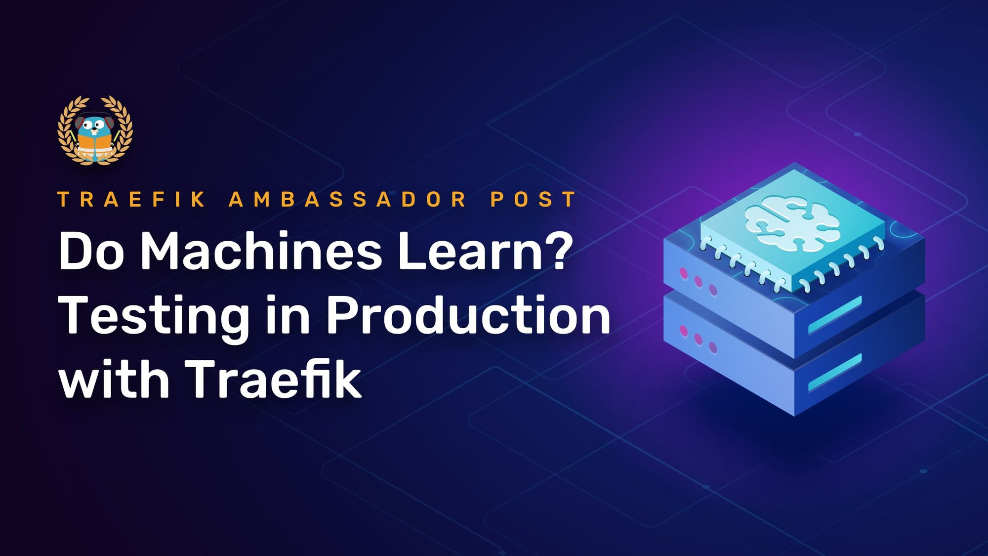 Do Machines Learn? Testing in Production with Traefik