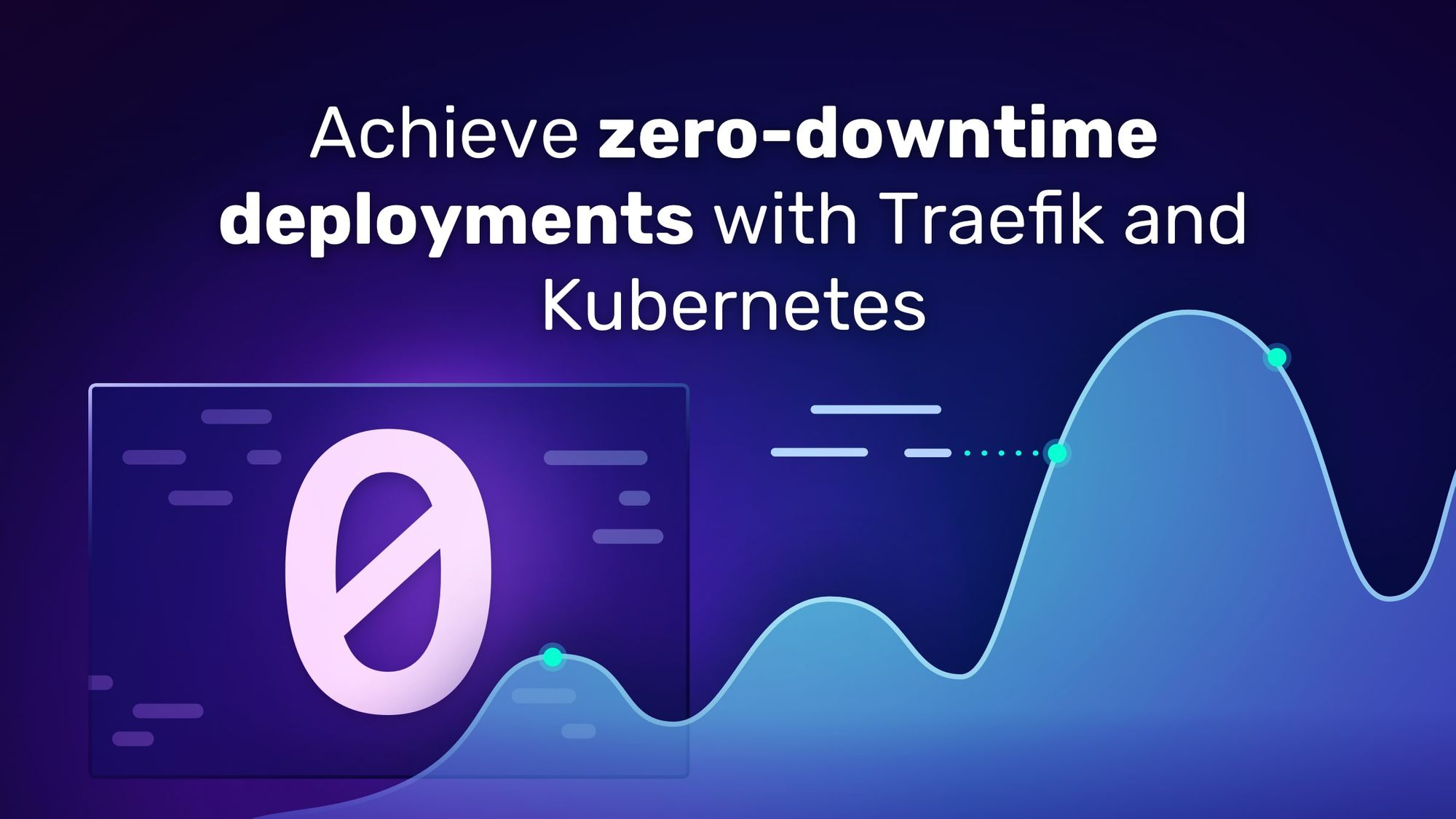 Achieve zero-downtime deployments with Traefik and Kubernetes