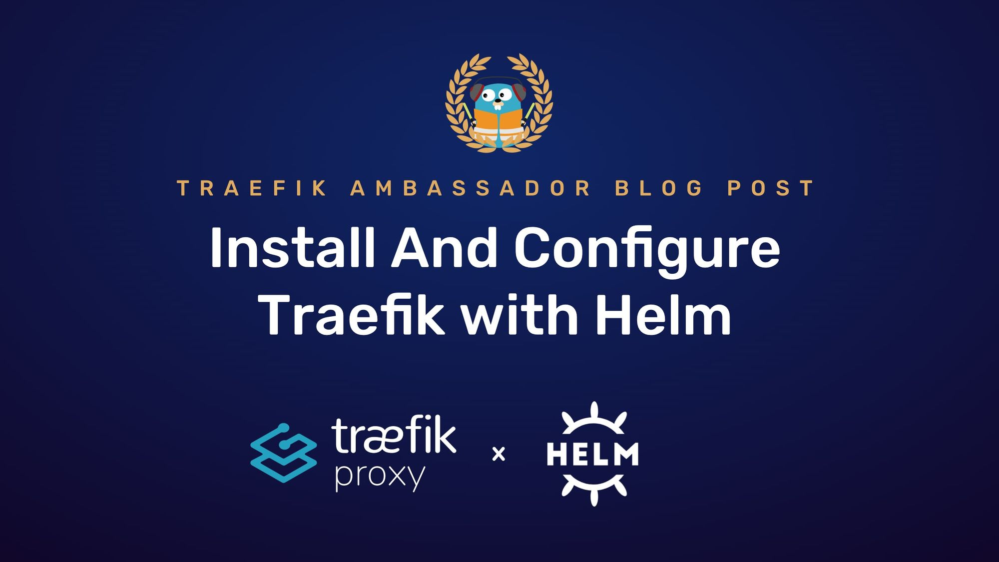 Install And Configure Traefik with Helm