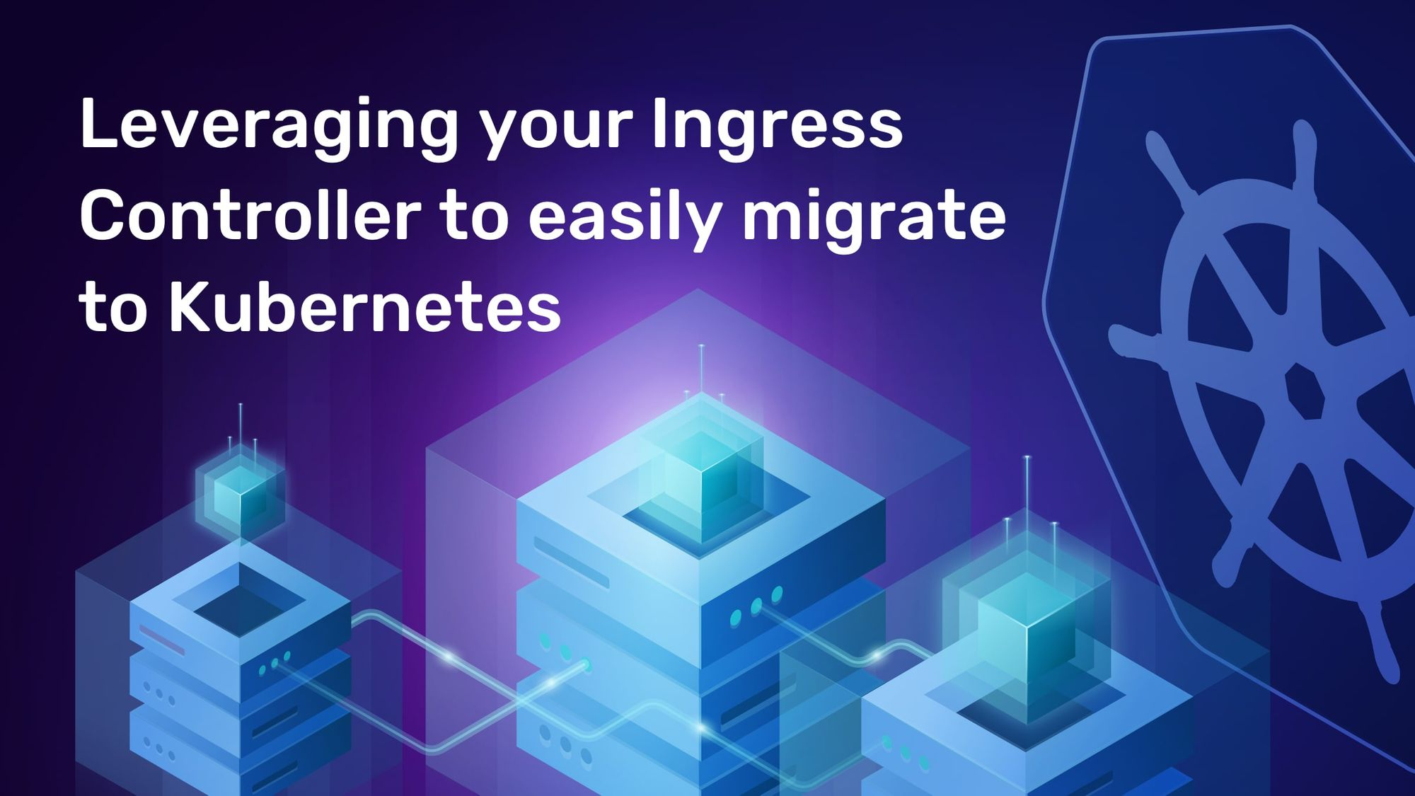 Leveraging your Ingress Controller to easily migrate to Kubernetes