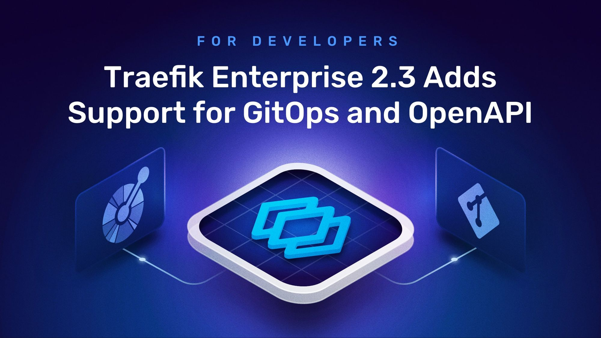 Traefik Enterprise 2.3 Adds Support for GitOps and OpenAPI