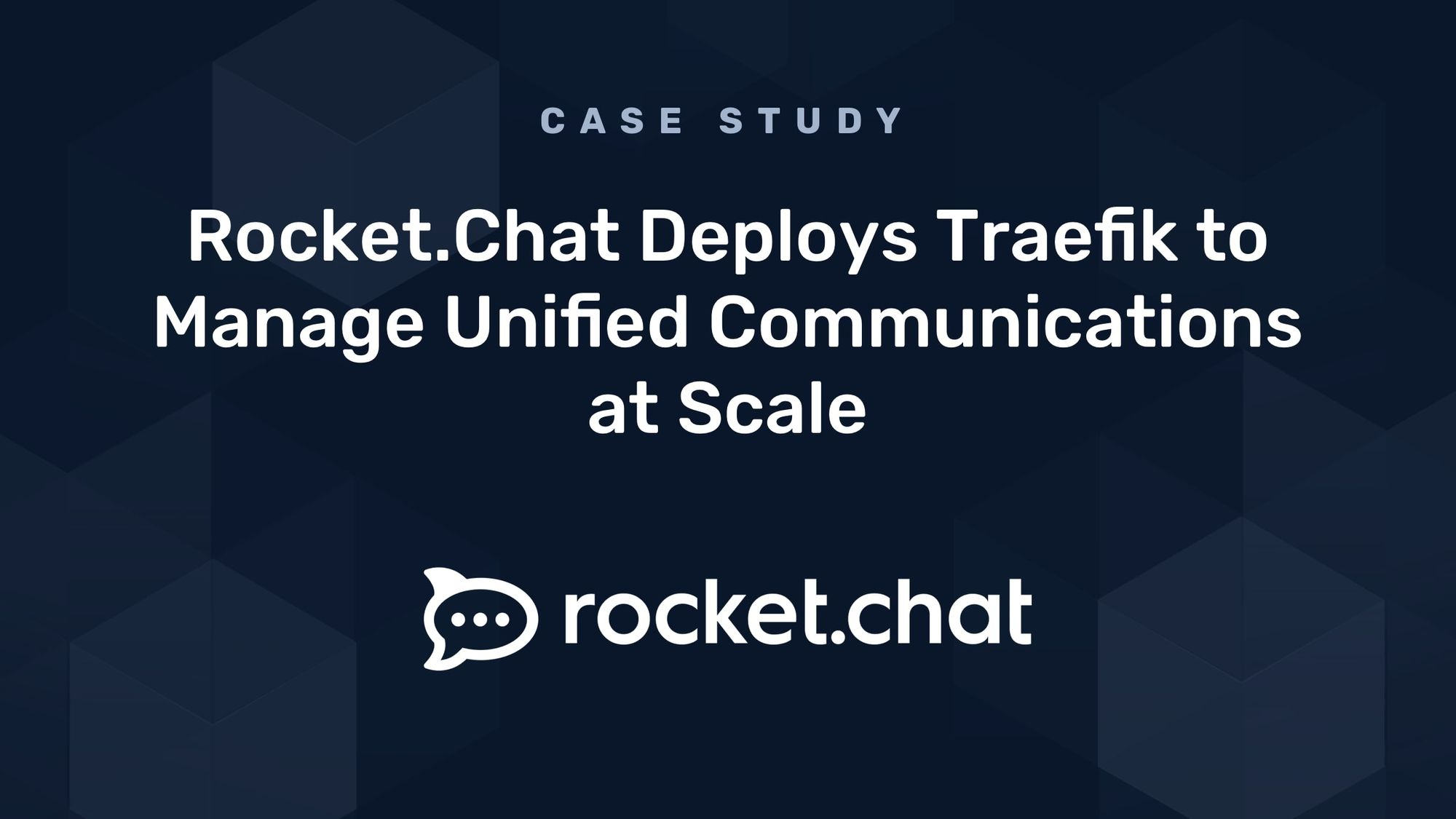 Case Study: Rocket.Chat Deploys Traefik to Manage Unified Communications at Scale