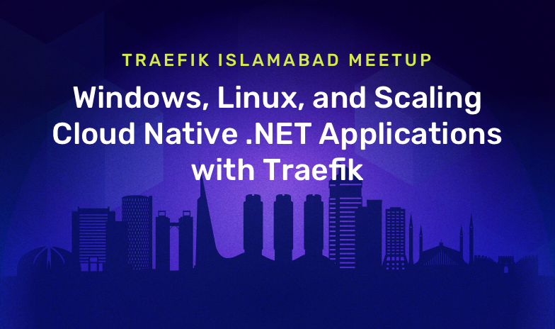 Windows, Linux, and Scaling Cloud Native .NET Applications with Traefik